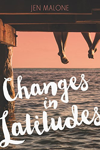 CHANGES IN LATITUDE by Jen Malone