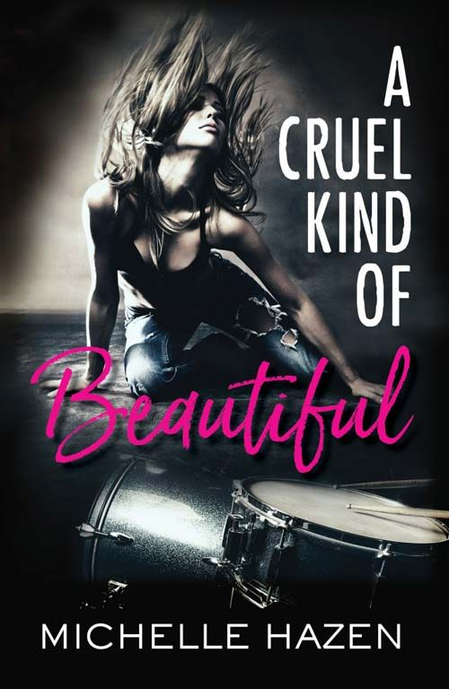 A CRUEL KIND OF BEAUTIFUL by Michelle Hazen