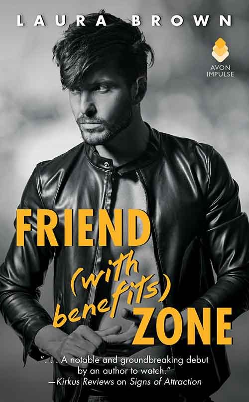 FRIENDS (WITH BENEFITS) ZONE by Laura Brown