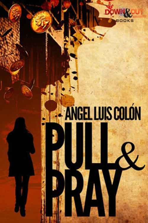 PULL & PRAY by Angel Luis Colon