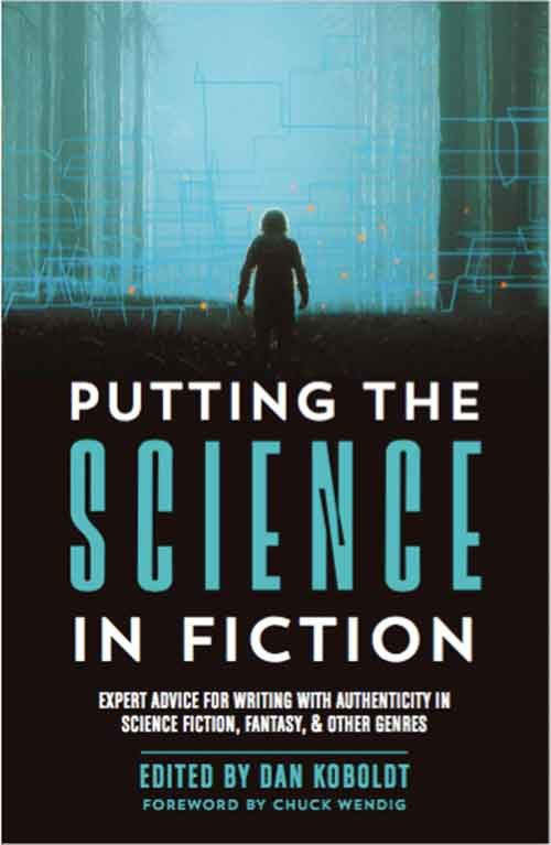 PUTTING THE SCIENCE IN FICTION by Dan Koboldt