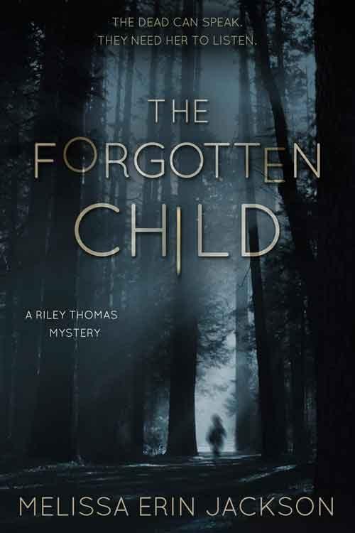 THE FORGOTTEN CHILD by Melissa Erin Jackson