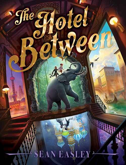 THE HOTEL BETWEEN by Sean Easley