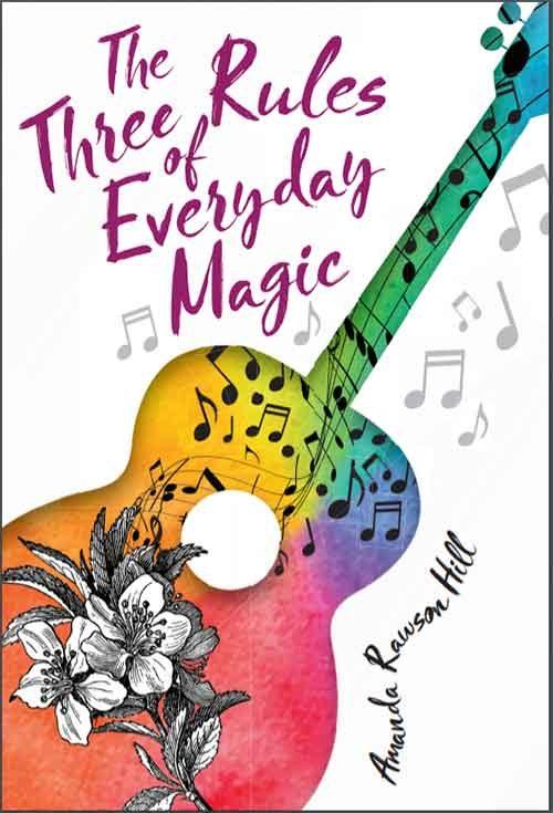 THE THREE RULES OF EVERYDAY MAGIC by Amanda Rawson Hill