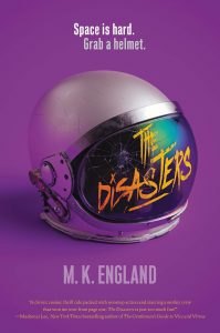 Book cover for THE DISASTERS by M.K. England
