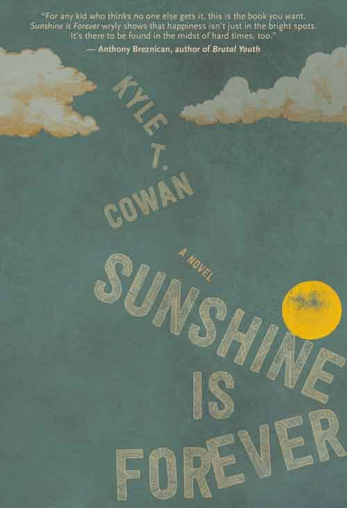 SUNSHINE IS FOREVER by Kyle T. Cowan
