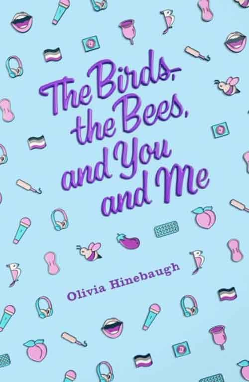 THE BIRDS, THE BEES, AND YOU AND ME by Olivia Hinebaugh